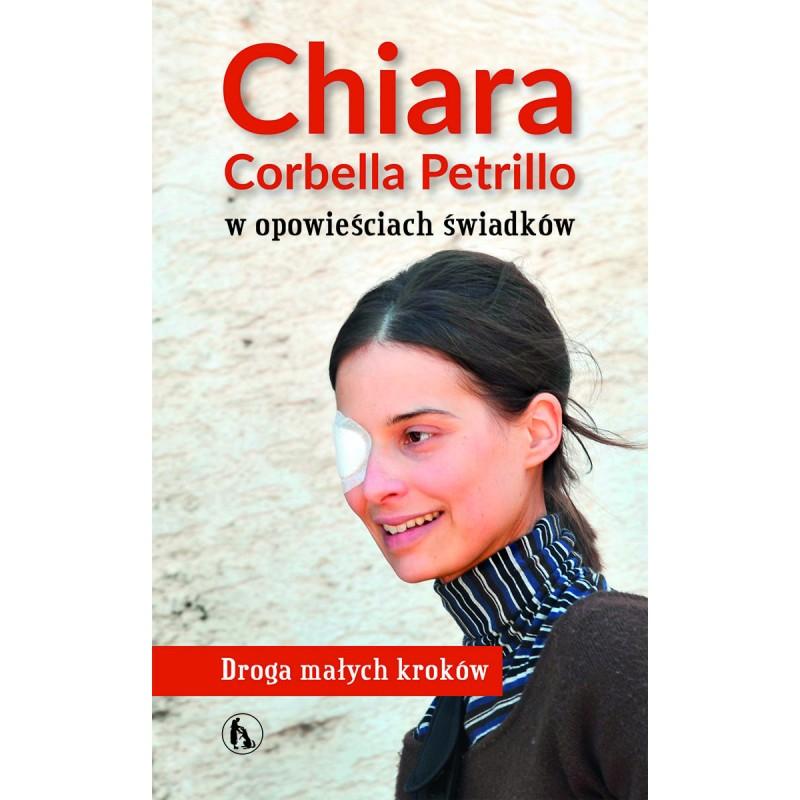 Chiara Corbella Petrillo w opowieściach świadków. Droga małych kroków