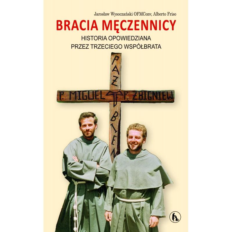 Bracia męczennicy. Historia opowiedziana przez trzeciego współbrata