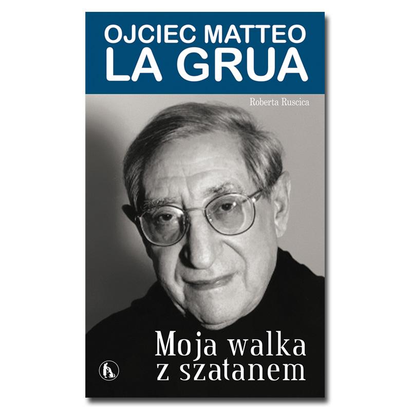 Moja walka z szatanem. Ojciec Matteo La Grua