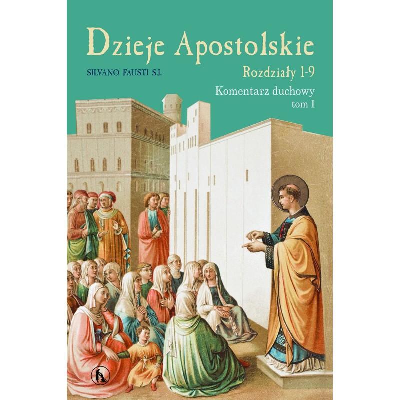 Dzieje Apostolskie, komentarz t. 1