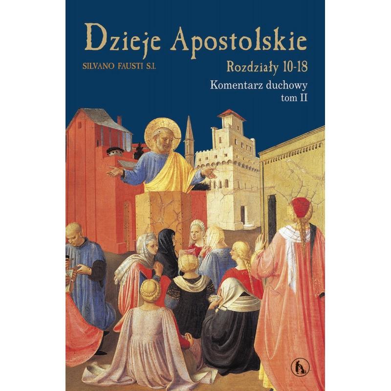 Dzieje Apostolskie, komentarz, t. 2