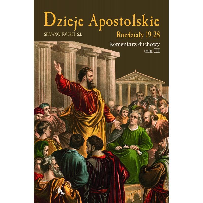Dzieje Apostolskie, komentarz, t.3