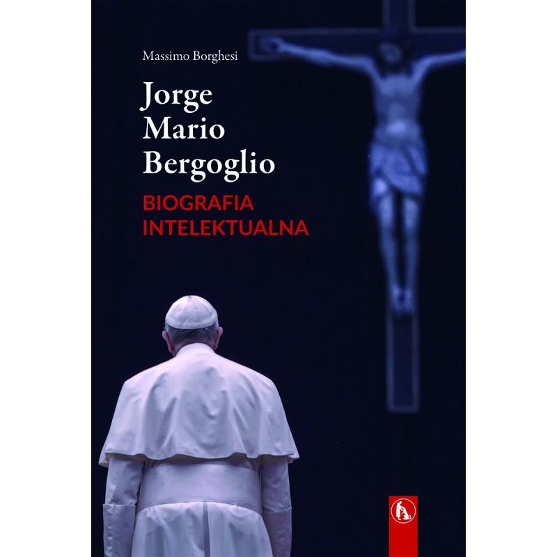 Jorge Mario Bergoglio. Biografia intelektualna.