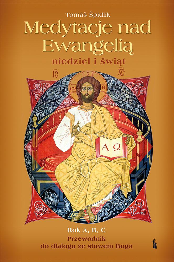 Medytacje nad Ewangelią niedziel i świąt rok A, B, C